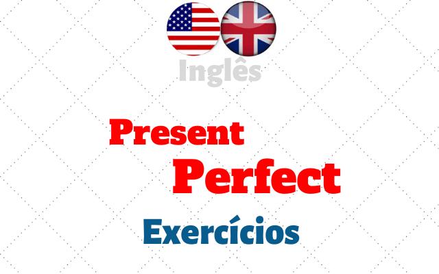 inglês present perfect exercícios