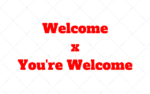 Welcome x You're Welcome – Diferença