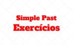 Simple Past Exercícios