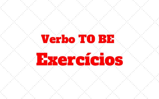 Verbo TO BE exercício