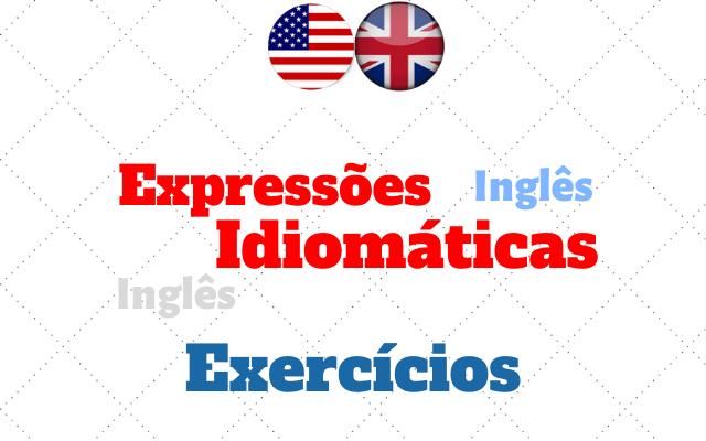 ingles expressoes idiomáticas exercícios