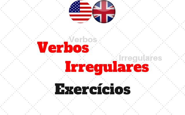 inglês exercícios verbos irregulares
