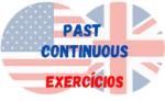 Past Continuous Exercícios