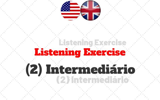 2 Intermediario listening exercícios inglês
