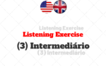 Listening Exercise (3) – Intermediário