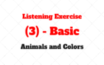 Listening Exercise (3) – Basic – Animals and Colors