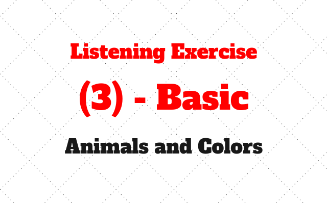 listening exercise basic animals and colors