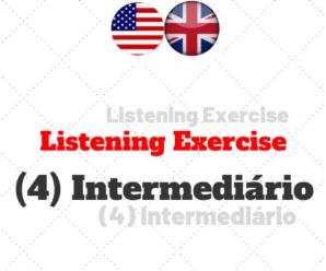 Listening Exercise (4) – Intermediário