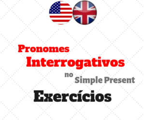 Pronomes Interrogativos no Simple Present Atividades