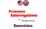 Pronomes Interrogativos no Simple Future Exercícios