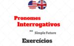 Pronomes Interrogativos no Simple Future Exercícios