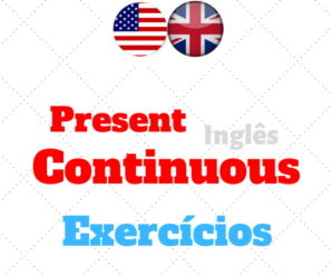 Present Continuous Exercícios