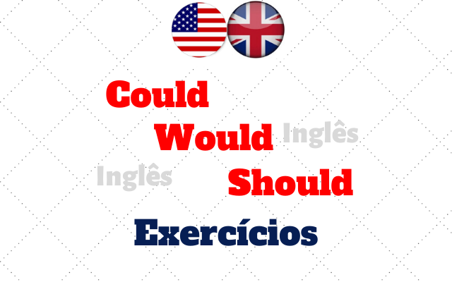 inglês could would should exercícios