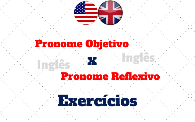 inglês pronome objetivo reflexivo exercícios