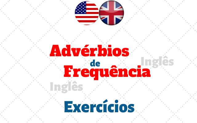 inglês advérbios de frequência exercícios