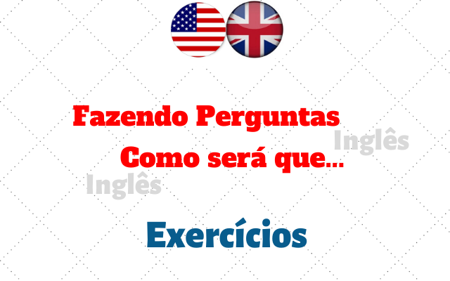 inglês fazendo perguntas exercícios