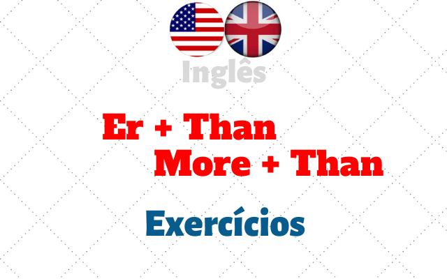 inglês comparativos er than more than exercícios