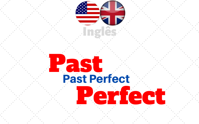 Past Perfect inglês