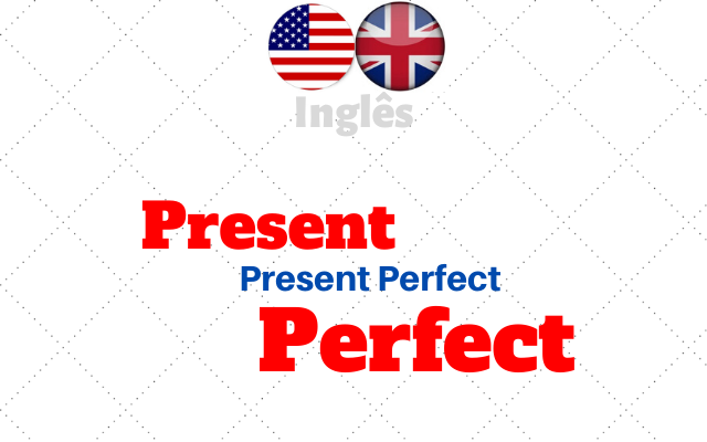Present Perfect inglês