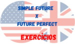 Future Perfect x Simple Future – Exercícios