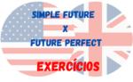 Future Perfect x Simple Future – Exercícios