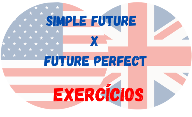 Future perfect Simple Future inglês exercícios