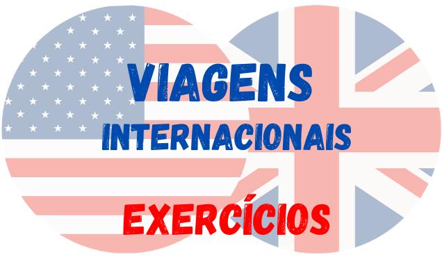 viagens internacionais inglês exercícios