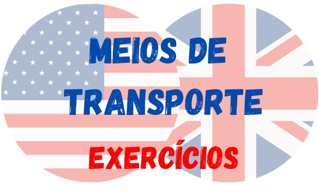 inglês meios de transporte exercícios