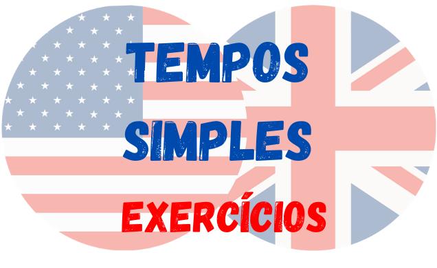 inglês tempos simples exercícios