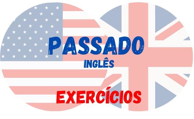 inglês exercícios sobre o passado